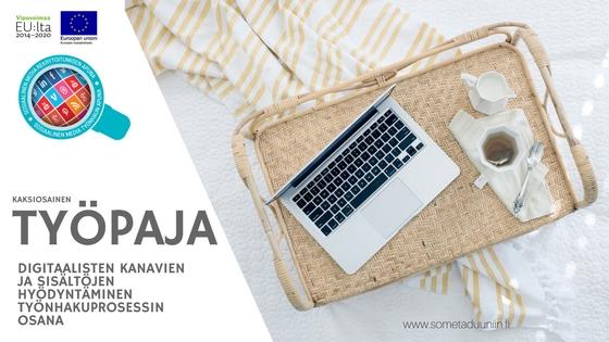 Digitaalisten kanavien ja sisältöjen hyödyntäminen työnhakuprosessin osana 26.9. & 31.10.2017 Tampereella